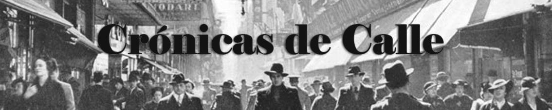 Crónicas de Calle